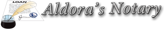 Aldora's Notary Service - Professional notaries and notary signing agents
